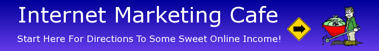 Internet Marketing Cafe - Create Your First Website